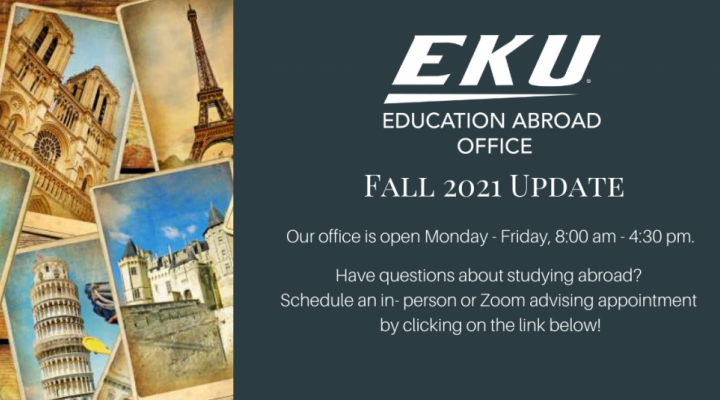 EKU Abroad Office Open Monday - Friday 8 am - 4:30 pm for study abroad advising